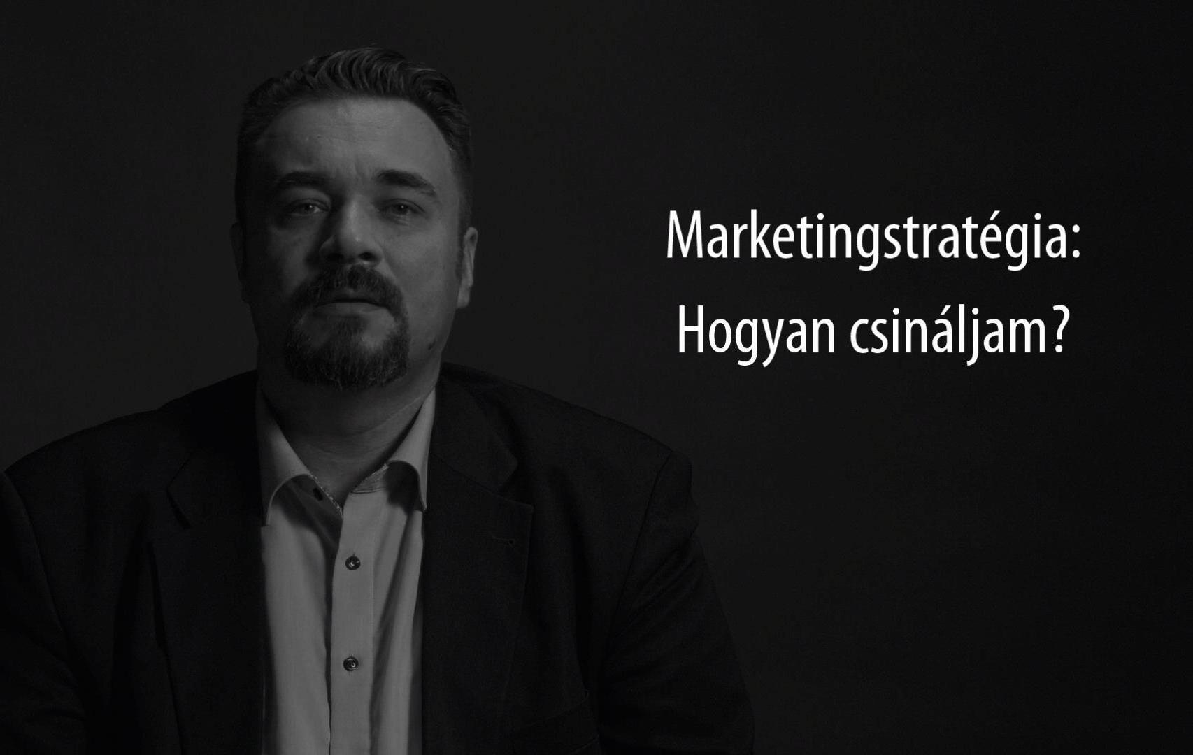 Hogyan gondolkodj a marketingstratégiáról?